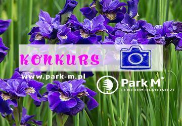 Ruszył konkurs fotograficzny na Centrum Ogrodniczym Park-M